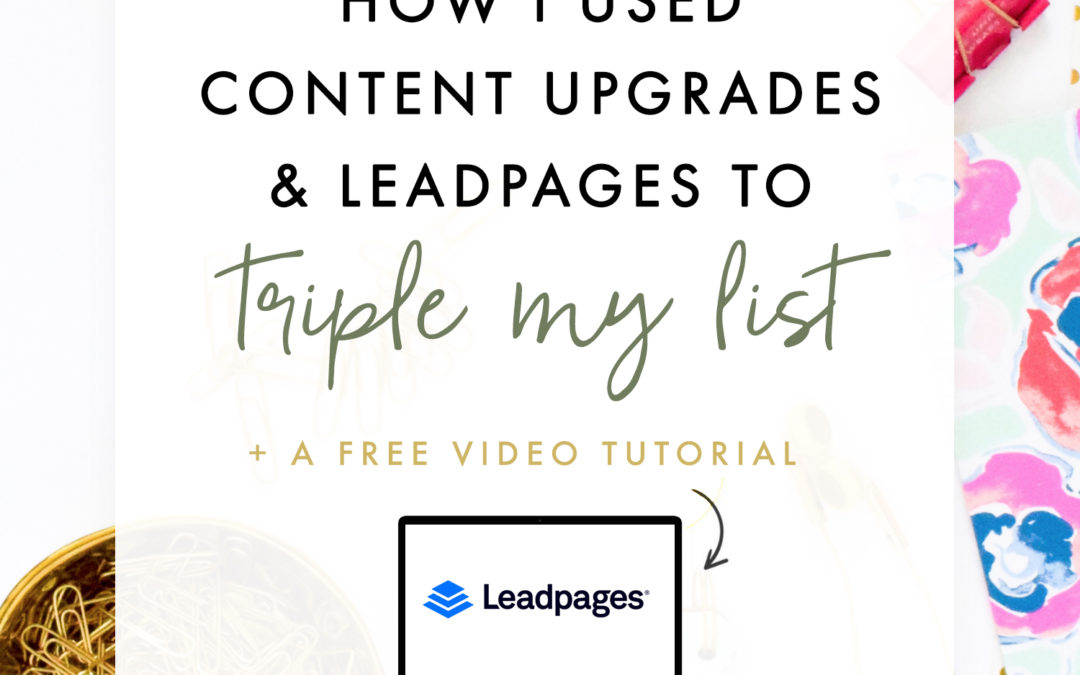 How I Used LeadPages To Triple My Email List In 3 Weeks