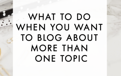 What to do when you want to blog about more than one topic