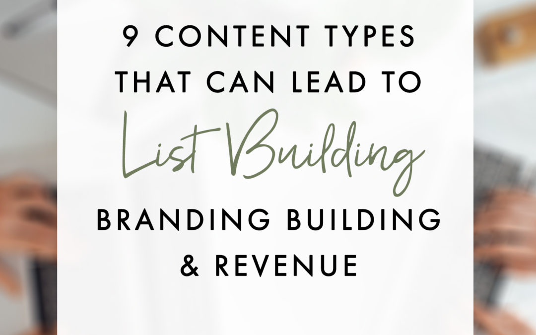 9 FREE Content Types That Lead To List Building And Revenue