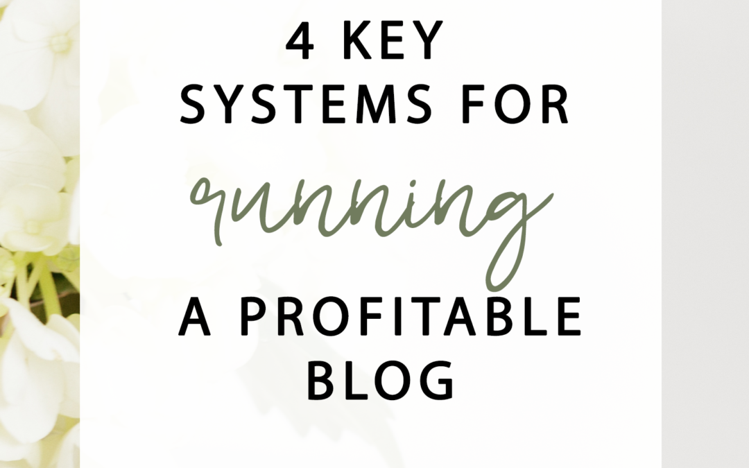 4 Key Systems For Running A Profitable Blog
