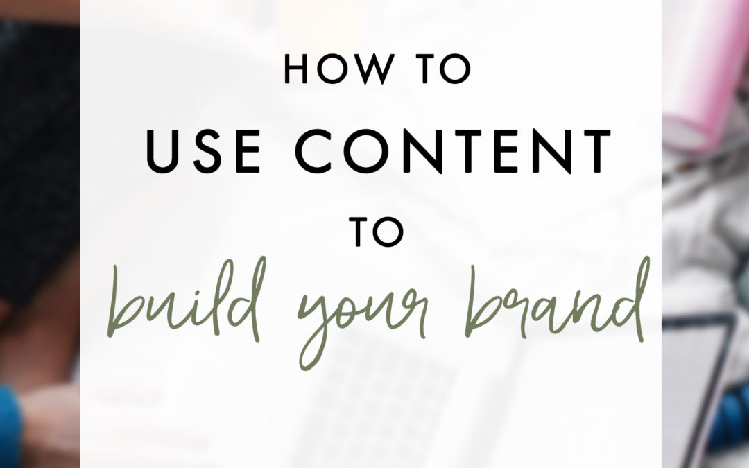 5 Ways To Use Content To Build Your Brand