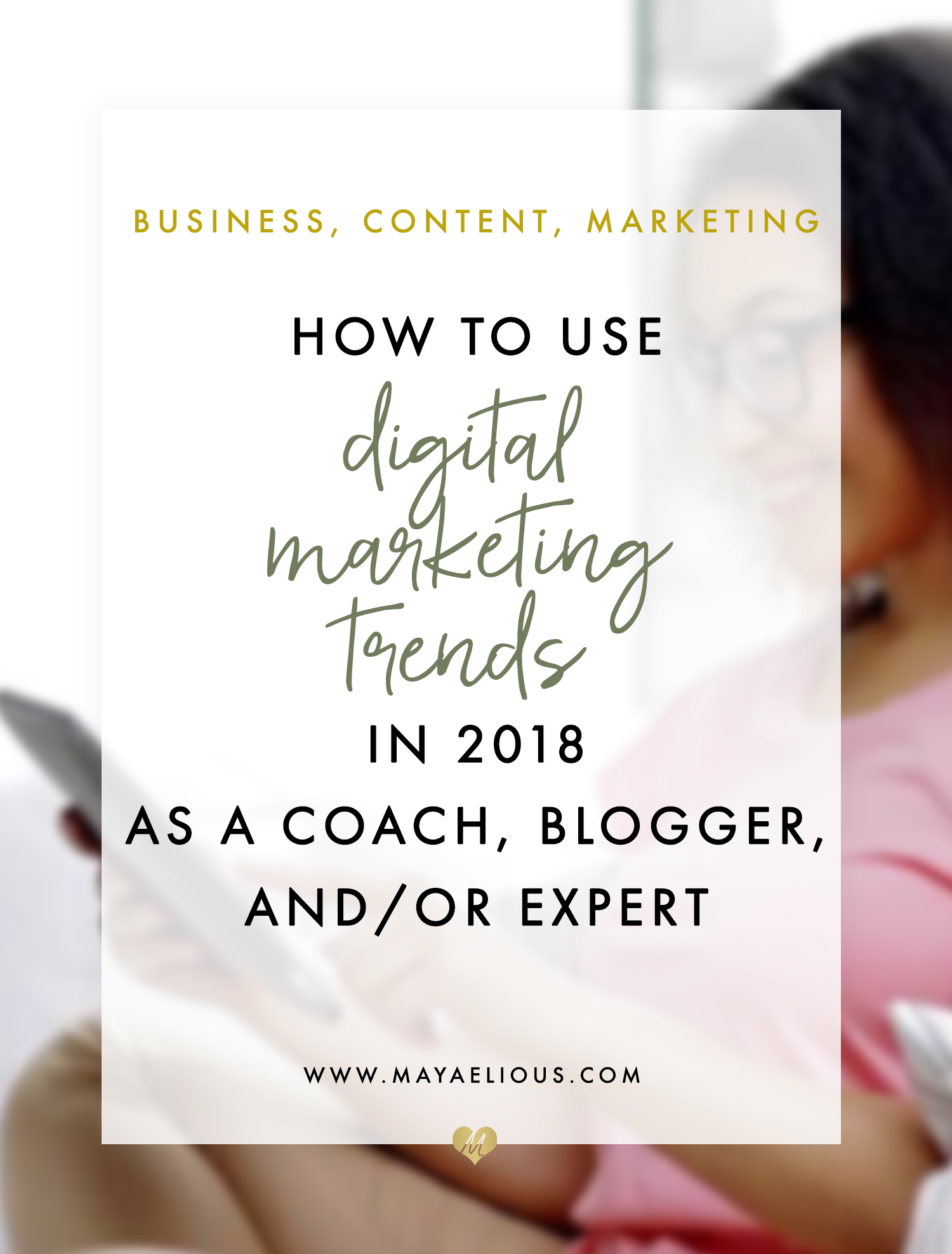 How to use digital marketing trends in 2018 as a coach, blogger ...